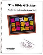 Bible and Ethics: Studies For Individuals Or Group Work
