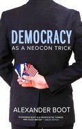 Democracy as a Neocon Trick Paperback