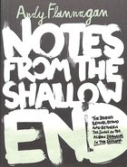 Notes From the Shallow End Paperback