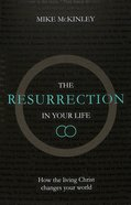The Resurrection in Your Life: How the Living Christ Changes Your World Paperback