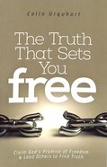 The Truth That Sets You Free: Claim God's Promises of Freedom & Lead Others to Find Truth Paperback