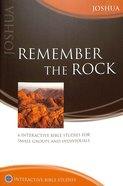 Remember the Rock (Joshua) (Interactive Bible Study Series) Paperback