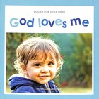 God Loves Me (Books For Little Ones Series) Paperback