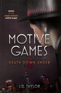 Death Down Under (#02 in Motive Games Series) Paperback