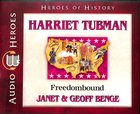 Harriet Tubman - Freedom Bound (Unabridged, 4 CDS) (Heroes Of History Series) CD