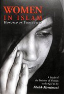 Women in Islam: Honored Or Persecuted? Booklet