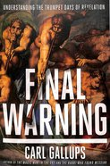 Final Warning: Understanding the Trumpet Days of Revelation Paperback