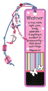 Bookmark With Beaded Tassel: Whatever... (Proverbs 4:8)