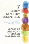 7 Family Ministry Essentials Paperback
