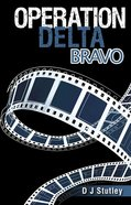 Delta Bravo (#02 in Operation Series) Paperback