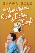Non-Religious Guide to Dating and Being Single