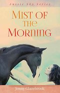 Mist of the Morning (#04 in Aussie Sky Series) Paperback
