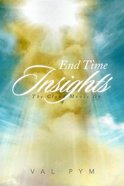 End Time Insights: The Cloud Moves on Paperback
