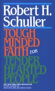 Tough Minded Faith For Tender Hearted People Paperback
