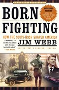 Born Fighting: How the Scots-Irish Shaped America Paperback