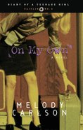 On My Own (#04 in Diary Of A Teenage Girl: Caitlin Series) Paperback