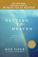 Getting to Heaven: Departing Instructions For Your Life Now Hardback