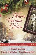 3in1: Where Treetops Glisten Paperback