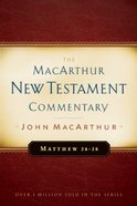 Matthew 24-28 (Macarthur New Testament Commentary Series) Hardback