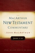 John 1-11 (Macarthur New Testament Commentary Series) Hardback