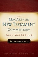 Revelation 12-22 (Macarthur New Testament Commentary Series) Hardback