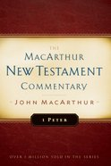 1 Peter (Macarthur New Testament Commentary Series) Hardback