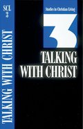 Talking With Christ (Studies in Christian Living) (#03 in Studies In Christian Living Series) Booklet