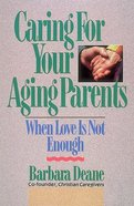 Caring For Your Aged Parents Paperback