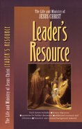 Leaders Resource (Life And Ministry Of Jesus Christ Series)