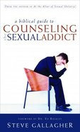 A Biblical Guide to Counseling the Sexual Addict Paperback