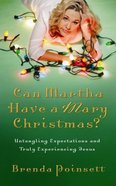 Can Martha Have a Mary Christmas? Paperback