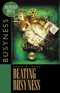 Beating Busyness (Discipleship Journal Bible Study Series) Paperback