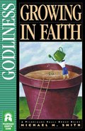 Growing in Faith (Pilgrimage Small Group Guide Series)