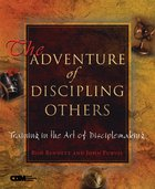 The Adventure of Discipling Others Paperback