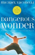 Dangerous Wonder (With Discussion Guide) Paperback