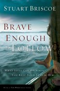 Brave Enough to Follow Paperback