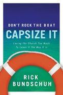 Don't Rock the Boat, Capsize It Paperback