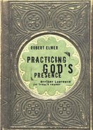 Practicing God's Presence Paperback