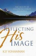 Reflecting His Image Paperback