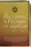 Becoming a Woman of Simplicity (Becoming A Woman Bible Studies Series) Paperback