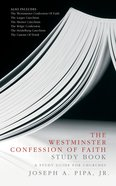 The Westminster Confession of Faith Study Book Paperback