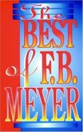 Best of F B Meyer (Christian Heritage Series) Paperback