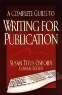 A Complete Guide to Writing For Publication Paperback