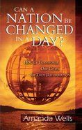 Can a Nation Be Changed in a Day?