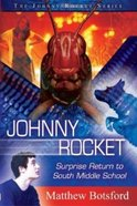 Surprise Return to South Middle School (Johnny Rocket Series) Paperback
