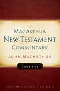 Luke 6-10 (Macarthur New Testament Commentary Series) Hardback