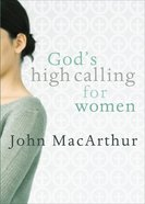 God's High Calling For Women Paperback