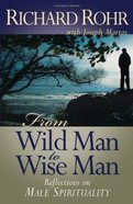 From Wild Man to Wise Man Paperback