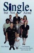 Single, But Not Alone Paperback