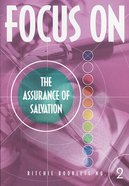 The Assurance of Salvation Booklet (#2 in Focus On... Series)